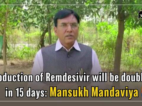 Production of Remdesivir will be doubled in 15 days: Mansukh Mandaviya
