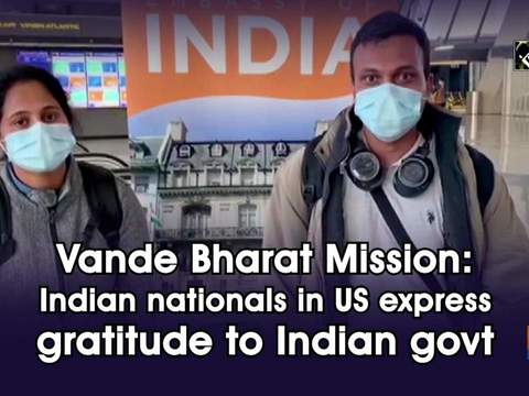 Vande Bharat Mission: Indian nationals in US express gratitude to Indian govt