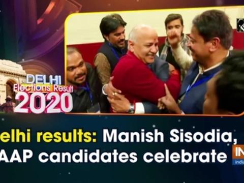 Delhi results: Manish Sisodia, AAP candidates celebrate