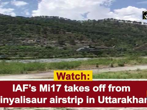Watch: IAF's Mi17 takes off from Chinyalisaur airstrip in Uttarakhand