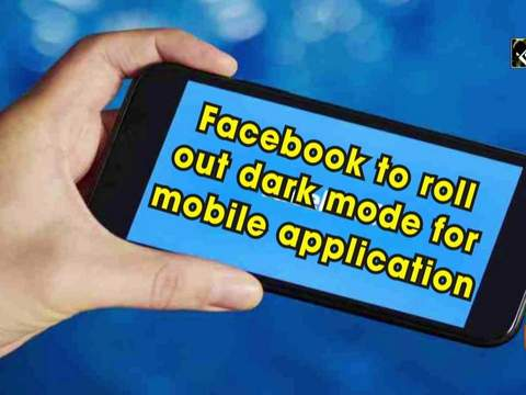 Facebook to roll out dark mode for mobile application