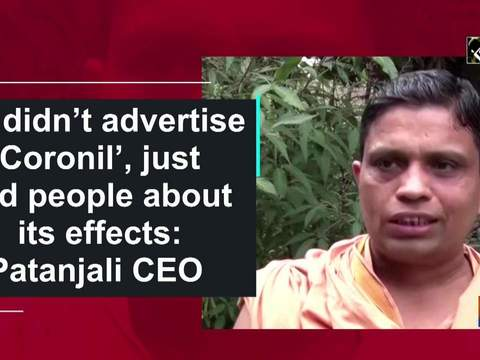 We didn't advertise 'Coronil', just told people about its effects: Patanjali CEO