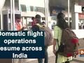 Domestic flight operations resume across India