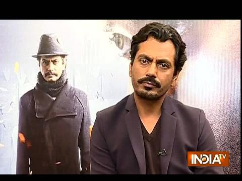 Exclusive interview of Nawazuddin Siddiqui with India TV