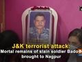 J-K terrorist attack: Mortal remains of slain soldier Badole brought to Nagpur
