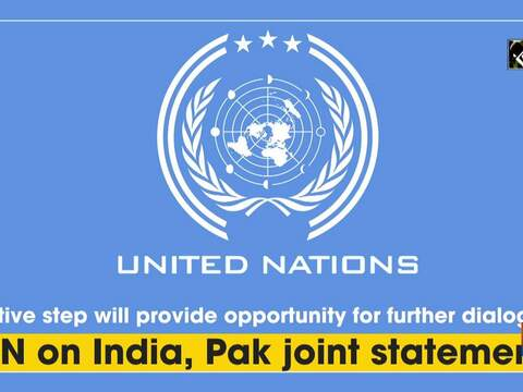 Positive step will provide opportunity for further dialogue: UN on India, Pak joint statement