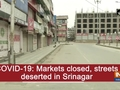 COVID-19: Markets closed, streets deserted in Srinagar