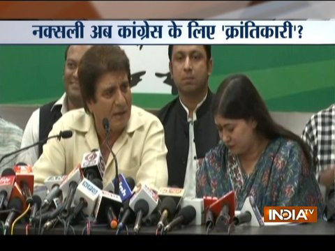 Congress leader Raj Babbar compares naxals with revolutionaries, triggers controversy