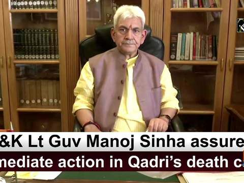 J-K Lt Guv Manoj Sinha assures immediate action in Qadri's death case