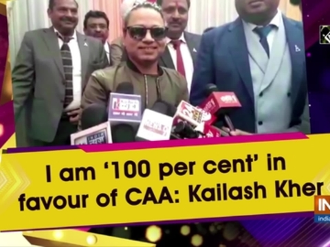 I am '100 per cent' in favour of CAA: Kailash Kher