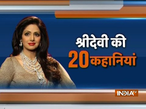 Watch 20 stories about late Bollywood actress Sridevi