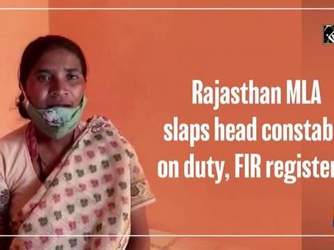 Rajasthan MLA slaps head constable on duty, FIR registered