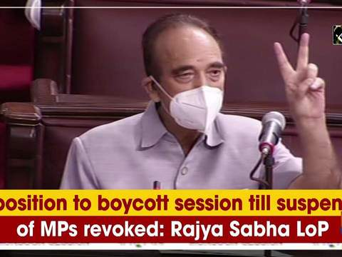 Opposition to boycott session till suspension of MPs revoked: Rajya Sabha LoP