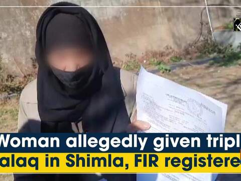 Woman allegedly given triple talaq in Shimla, FIR registered