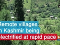 Remote villages in Kashmir being electrified at rapid pace