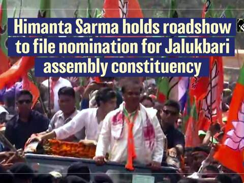 Himanta Sarma holds roadshow to file nomination for Jalukbari assembly constituency