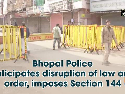 Bhopal Police anticipates disruption of law and order, imposes Section 144