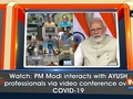 Watch: PM Modi interacts with AYUSH professionals via video conference over COVID-19