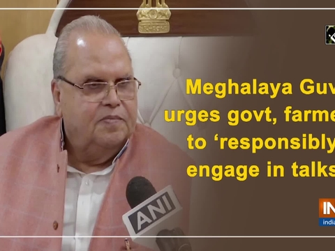 Meghalaya Governor urges govt, farmers to 'responsibly engage in talks'