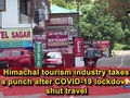 Himachal tourism industry takes a punch after COVID-19 lockdown shut travel