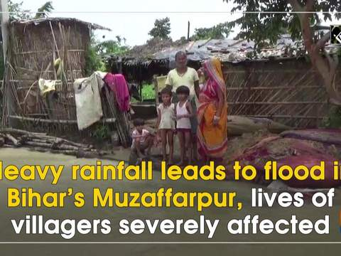 Heavy rainfall leads to flood in Bihar's Muzaffarpur, lives of villagers severely affected