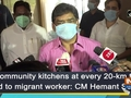 Community kitchens at every 20-km to feed to migrant worker: CM Hemant Soren