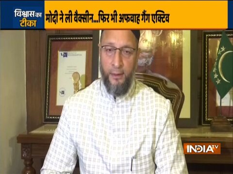 AIMIM chief Owaisi appeals people to take Covid vaccine after PM Modi takes COVID jab