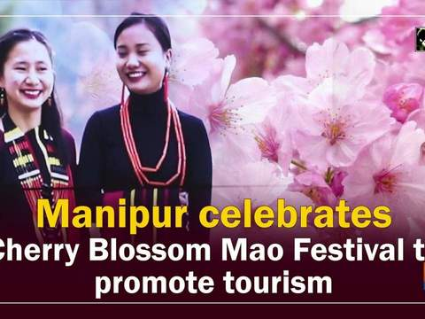 Manipur celebrates Cherry Blossom Mao Festival to promote tourism