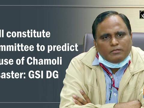 Will constitute committee to predict cause of Chamoli disaster: GSI DG