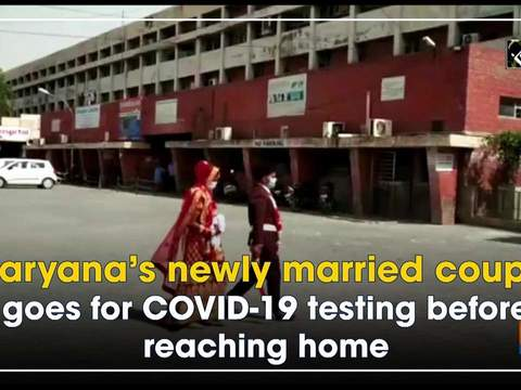 Haryana's newly married couple goes for COVID-19 testing before reaching home