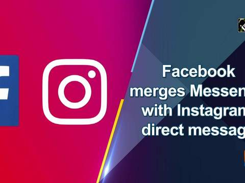Facebook merges Messenger with Instagram's direct messages
