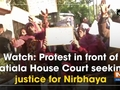 Watch: Protest in front of Patiala House Court seeking justice for Nirbhaya