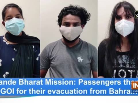 Vande Bharat Mission: Passengers thank GOI for their evacuation from Bahrain