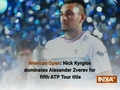 Mexican Open: Nick Kyrgios dominates Alexander Zverev for fifth ATP Tour title