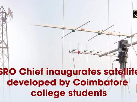 ISRO Chief inaugurates satellite developed by Coimbatore college students
