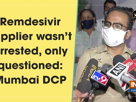 Remdesivir supplier wasn't arrested, only questioned: Mumbai DCP