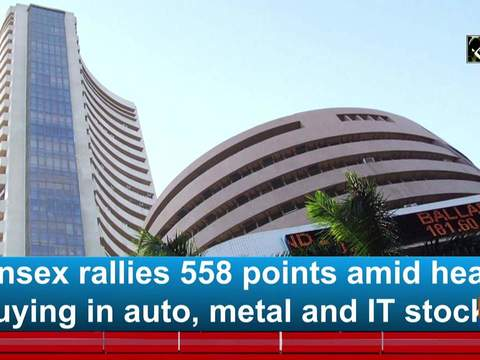 Sensex rallies 558 points amid heavy buying in auto, metal and IT stocks