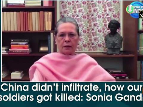 If China didn't infiltrate, how our 20 soldiers got killed: Sonia Gandhi