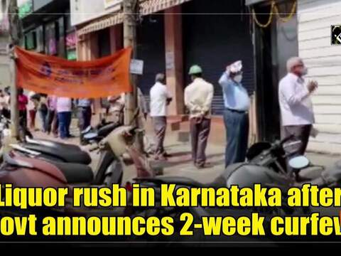 Liquor rush in Karnataka after govt announces 2-week curfew