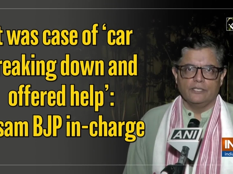 It was case of 'car breaking down and offered help': Assam BJP in-charge