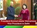 President Kovind meets Vietnamese Vice President in Delhi