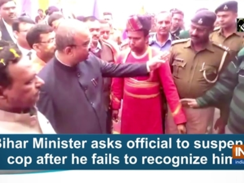 Bihar Minister asks official to suspend cop after he fails to recognize him