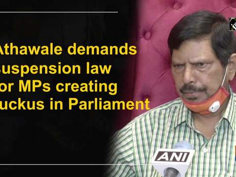 Athawale demands suspension law for MPs creating ruckus in Parliament