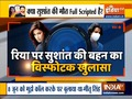 Sushnat Singh Rajput's sister makes explosive revelations about Rhea Chakraborty