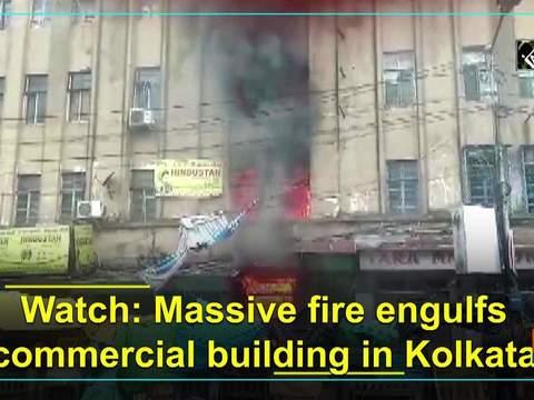 Watch: Massive fire engulfs commercial building in Kolkata