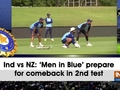 Ind vs NZ: 'Men in Blue' prepare for comeback in 2nd test