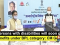 Persons with disabilities will soon get benefits under BPL category: CM Gehlot
