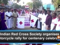 Indian Red Cross Society organises motorcycle rally for centenary celebration