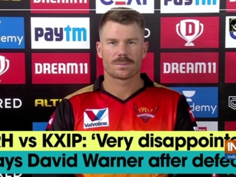 SRH vs KXIP: 'Very disappointed,' says David Warner after defeat