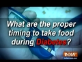 Know what are the proper timings to take food during diabetes?